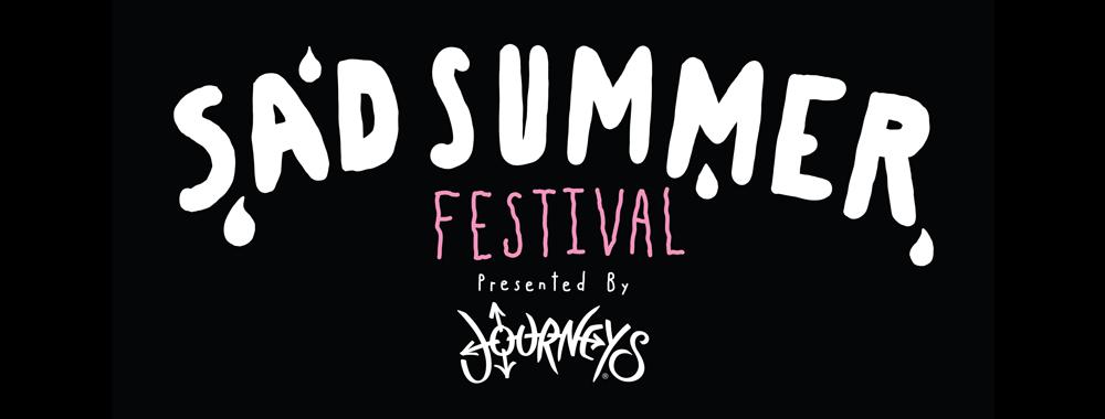 RESCHEDULED - Sad Summer Festival